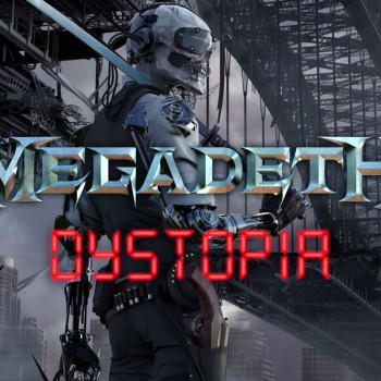 "Megadeth : ""Dystopia"" – Album Review"