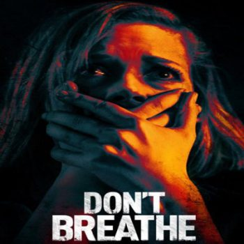 Don't Breathe – Movie Review