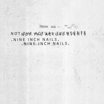 "NIN ""Not The Actual Events"" EP – Review"