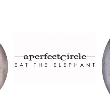 "A Perfect Circle ~ ""Eat the Elephant"" Biased Review"