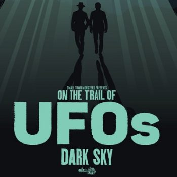 On The Trail Of UFOs: Dark Skies ~ Review